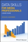 Data Skills for Media Professionals : A Basic Guide - eBook