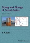 Drying and Storage of Cereal Grains - eBook