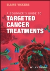A Beginner's Guide to Targeted Cancer Treatments - Book