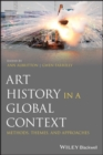 Art History in a Global Context : Methods, Themes, and Approaches - eBook