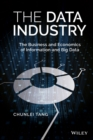The Data Industry : The Business and Economics of Information and Big Data - Book
