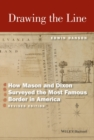 Drawing the Line : How Mason and Dixon Surveyed the Most Famous Border in America - eBook