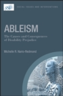 Ableism: The Causes and Consequences of Disability Prejudice - eBook