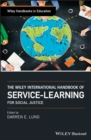 The Wiley International Handbook of Service-Learning for Social Justice - Book