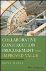Collaborative Construction Procurement and Improved Value - Book