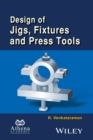 Design of Jigs, Fixtures and Press Tools - Book