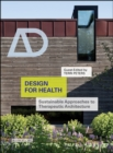 Design for Health : Sustainable Approaches to Therapeutic Architecture - eBook