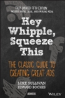 Hey, Whipple, Squeeze This : The Classic Guide to Creating Great Ads - Book