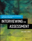 Interviewing For Assessment : A Practical Guide for School Psychologists and School Counselors - Book