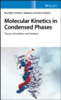 Molecular Kinetics in Condensed Phases : Theory, Simulation, and Analysis - eBook