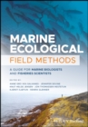 Marine Ecological Field Methods : A Guide for Marine Biologists and Fisheries Scientists - Book