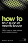 How to be a Nurse or Midwife Leader - eBook