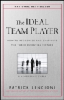 The Ideal Team Player : How to Recognize and Cultivate The Three Essential Virtues - Book