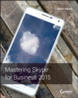 Mastering Skype for Business 2015 - eBook