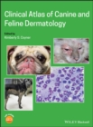 Clinical Atlas of Canine and Feline Dermatology - eBook