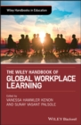 The Wiley Handbook of Global Workplace Learning - Book