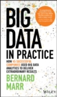 Big Data in Practice : How 45 Successful Companies Used Big Data Analytics to Deliver Extraordinary Results - Book