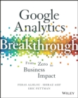 Google Analytics Breakthrough : From Zero to Business Impact - eBook