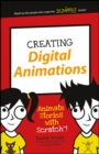 Creating Digital Animations : Animate Stories with Scratch! - Book