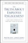 The Truth About Employee Engagement : A Fable About Addressing the Three Root Causes of Job Misery - Book