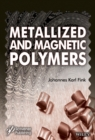 Metallized and Magnetic Polymers : Chemistry and Applications - eBook