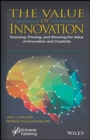 The Value of Innovation : Knowing, Proving, and Showing the Value of Innovation and Creativity - eBook