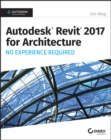Autodesk Revit 2017 for Architecture : No Experience Required - eBook