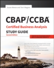 CBAP / CCBA Certified Business Analysis Study Guide - Book