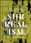 Celebrating the Marvellous : Surrealism in Architecture - eBook