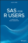 SAS for R Users : A Book for Data Scientists - Book
