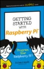 Getting Started with Raspberry Pi : Program Your Raspberry Pi! - Book