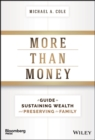 More Than Money : A Guide To Sustaining Wealth and Preserving the Family - eBook