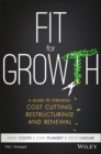 Fit for Growth : A Guide to Strategic Cost Cutting, Restructuring, and Renewal - Book