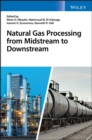 Natural Gas Processing from Midstream to Downstream - eBook