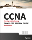 CCNA Routing and Switching Complete Review Guide : Exam 100-105, Exam 200-105, Exam 200-125 - Book