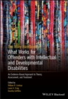 The Wiley Handbook on What Works for Offenders with Intellectual and Developmental Disabilities : An Evidence-Based Approach to Theory, Assessment, and Treatment - eBook