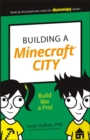 Building a Minecraft City : Build Like a Pro! - Book