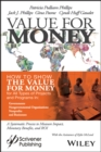 Value for Money : How to Show the Value for Money for All Types of Projects and Programs in Governments, Non-Governmental Organizations, Nonprofits, and Businesses - eBook