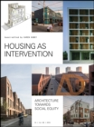 Housing as Intervention : Architecture towards social equity - eBook
