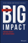 Small Money Big Impact : Fighting Poverty with Microfinance - Book