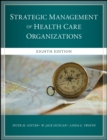 The Strategic Management of Health Care Organizations - Book