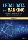 Legal Data for Banking : Business Optimisation and Regulatory Compliance - eBook