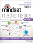 Mindset Mathematics: Visualizing and Investigating Big Ideas, Grade 7 - Book