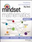 Mindset Mathematics: Visualizing and Investigating Big Ideas, Grade K - eBook