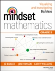 Mindset Mathematics : Visualizing and Investigating Big Ideas, Grade 5 - Book