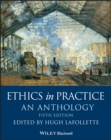 Ethics in Practice : An Anthology - eBook