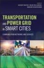 Transportation and Power Grid in Smart Cities : Communication Networks and Services - eBook