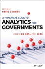 A Practical Guide to Analytics for Governments : Using Big Data for Good - Book