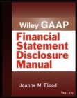 Wiley GAAP: Financial Statement Disclosure Manual - eBook