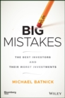 Big Mistakes : The Best Investors and Their Worst Investments - Book